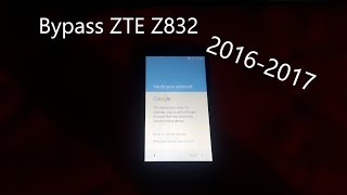 Bypass Google Account ZTE z832 6.0.1 And Unlock - FRP Sonata 3 - Method 2017
