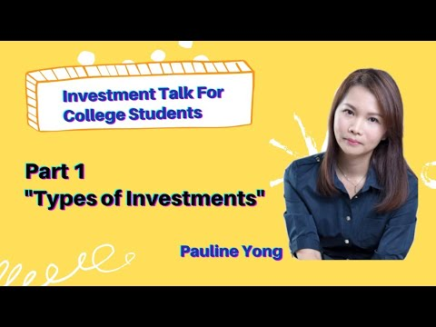 Investment Talk For College Students Part 1 Types of Investments
