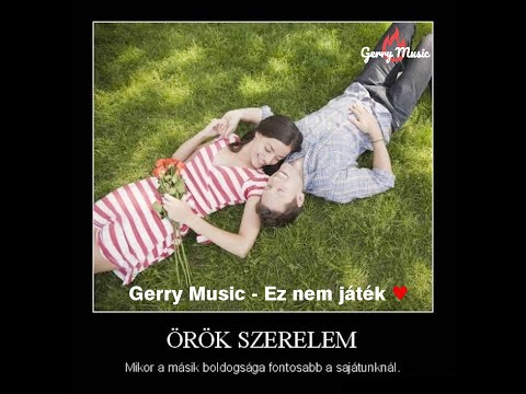 Gerry Music  -   Ez Nem Játék (Official Music Video)