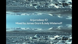 Anjunadeep 10 Mini Mix (Mixed by James Grant & Jody Wisternoff)