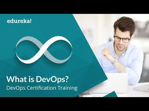 What Is DevOps? | Introduction To DevOps | DevOps Tools | DevOps Tutorial | DevOps Training |Edureka