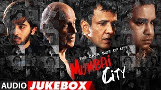 Full Album : THE DARK SIDE OF LIFE – MUMBAI CITY  | Audio Jukebox