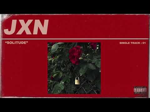 JXN - Solitude (audio)