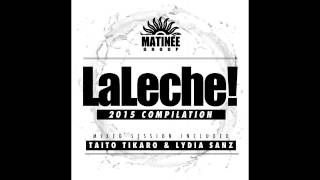 LaLeche 2015 compilation (Taito Tikaro & Lydia Sanz Mixed Session)