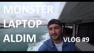 MONSTER LAPTOP ALDIM | VAPURDA ÇAYSIZ SİMİTSİZ - VLOG #9