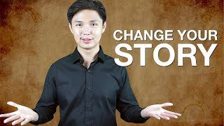 Change Your Story Change Your Life - Motivational