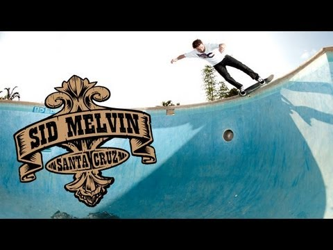Sid Melvin - Santa Cruz Skateboards