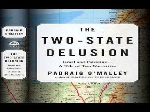 The Two-State Delusion: Israel and Palestine – A Tale of Two Narratives (w/ Padraig O'Malley)