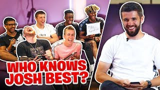 Which of the Sidemen knows Josh the best?