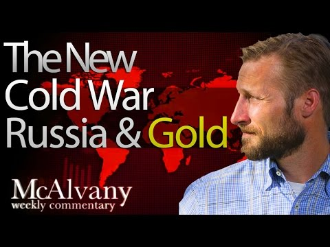 The New Cold War Russia & Gold