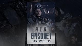 MEM - Das ewige Eis (Episode 1)