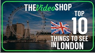 London | Top 10 things to see in London