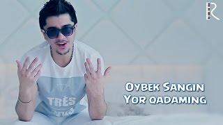Oybek Sangin - Yor qadaming
