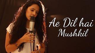 Ae Dil Hai Mushkil   Female Cover   Arijit Singh   Ft. Varsha Tripathi