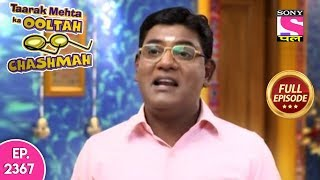 Taarak Mehta Ka Ooltah Chashmah - Full Episode 2367 - 9th October, 2019