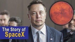 The Incredible Journey of Elon Musk - The Story Of SpaceX
