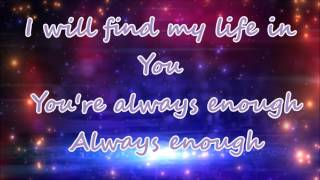 Kari Jobe- Always Enough (Lyrics)