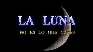 La Luna NO ES lo que CREES