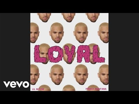 Chris Brown - Loyal (east Coast Version) (audio) Ft. Lil Wayne, French Montana video