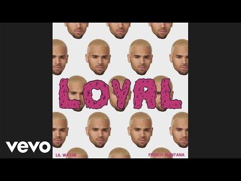 Chris Brown - Loyal (East Coast Version) ft. Lil Wayne, French Montana