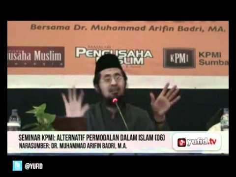 Seminar Ekonomi Islam - Alternatif Permodalan Dalam Islam (#6) - Dr. Muhammad Arifin Badri