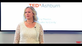 From Clutter to Clarity | Kerry Thomas | TEDxAshburn