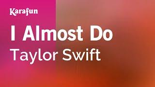 Karaoke I Almost Do Taylor Swift