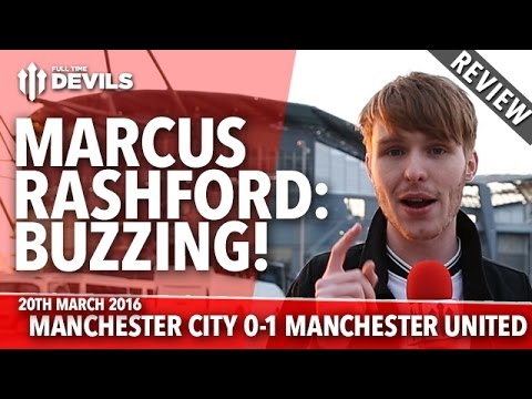 Marcus Rashford: Buzzing! | Manchester City 0-1 Manchester United | REVIEW
