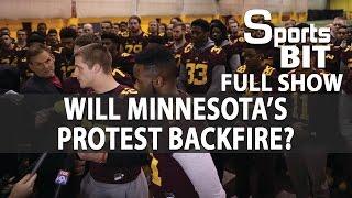 Sports BIT | Will Minnesota's Protest Backfire? | Sports Center for Bettors