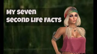 #SecondLifeChallenge   My Seven Second Life Facts