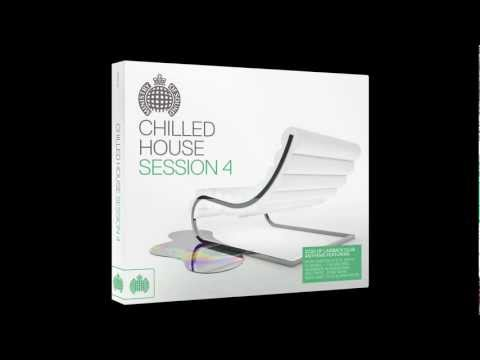 Chilled House Session 4 Minimix (Ministry of Sound UK) (Out Now)