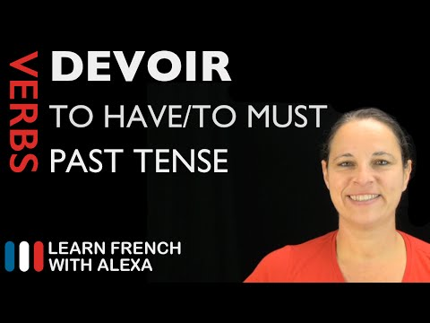 Devoir (to have to) — Past Tense (French verbs conjugated by Learn French With Alexa)