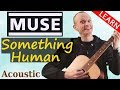 Muse Something Human Guitar Tutorial Acoustic Version Full Lesson mp3