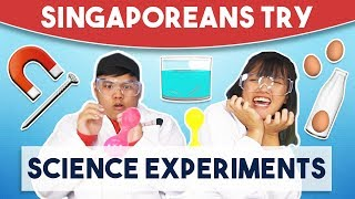 Singaporeans Try: Science Experiments