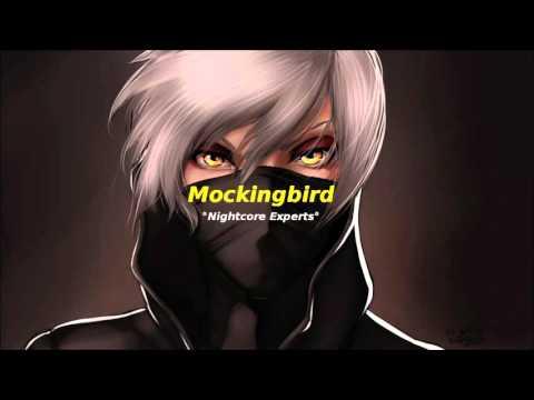 °Mockingbird° - [Nightcore]