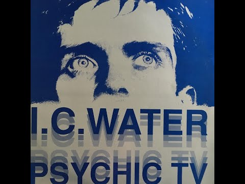 Miniatura del vídeo PSYCHIC TV - I.C WATER (Re-Edited Video Version) HQ Sound.