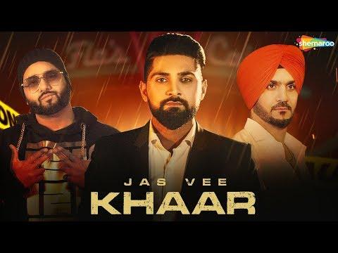 Khaar (Full Video)   Jas Vee   JSL   Latest Punjabi Song 2018   New Punjabi Song 2018