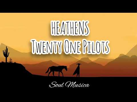 HEATHENS  by Twenty One Pilots Lyrics Video MP3 #Twentyonepilots #Heathens #Lyrics #Vevo #Soulmusica