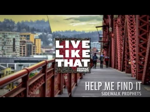 Sidewalk Prophets - Help Me Find It