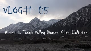 Vlog# 5| Travel to North Pakistan| Day 5| Tangir Valley