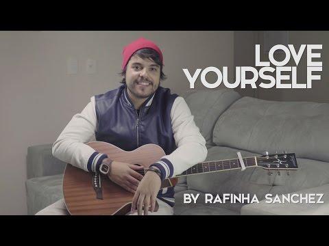 Rafinha Sanchez - Love Yourself (Cover Justin Bieber)