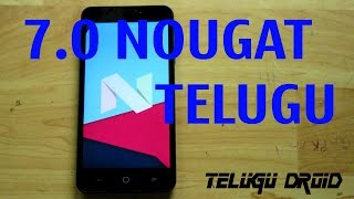 How to install Android Nougat ( Android N 7.0 ) in telugu [TELUGU DROID]