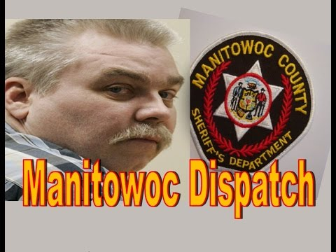 Manitowoc Dispatch - All Steven Avery case related police communication - Making a Murderer