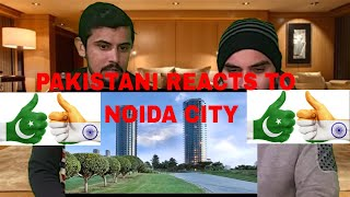 Pakistani Reacts To | Indian City Noida - IT Capital of NCR | Reaction CoMpLeX
