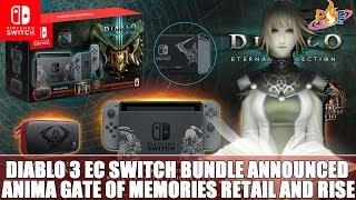 Nintendo Switch - Diablo 3 Eternal Collection Bundle Announced, Anima GoM Retail & Rise RTF is BACK!