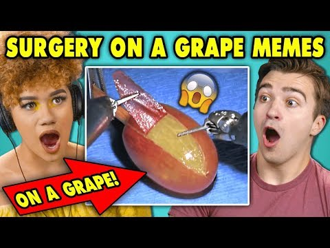 College Kids React To Surgery On A Grape Meme Compilation