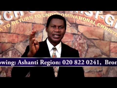 God's Kingdom part 1 A , Minister Abraham Monney, Church of Christ,Ghana  15 02 2015