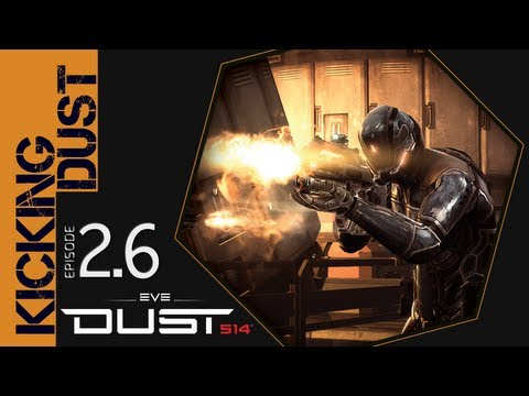 Dust 514 - Kicking Dust Series 2.6 - NOW WITH COOL KILL COUNTER - Check It Out
