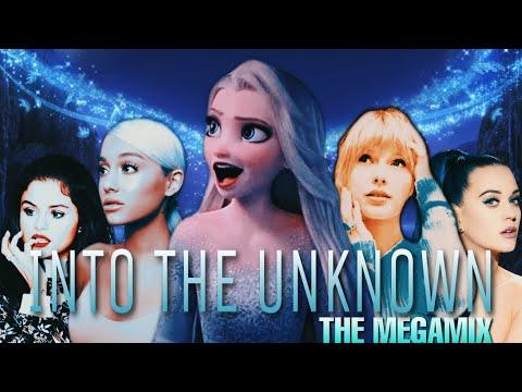 INTO THE UNKNOWN | The MEGAMIX | Ft. Ariana Grande, Avicii, Selena Gomez & MORE