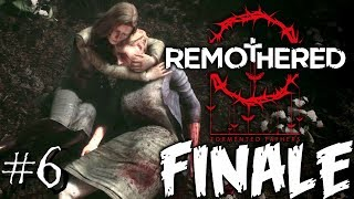Remothered: Tormented Fathers   06 FINALE   Excuse me... WHAT?!
